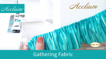 Acclaim-Serger_Gathering-Fabric.jpg